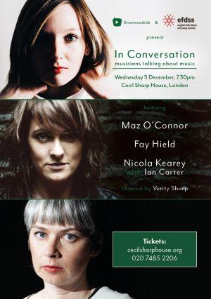 Maz O'Connor, Fay Hield + Nicola Kearey in conversation at Cecil Sharp House